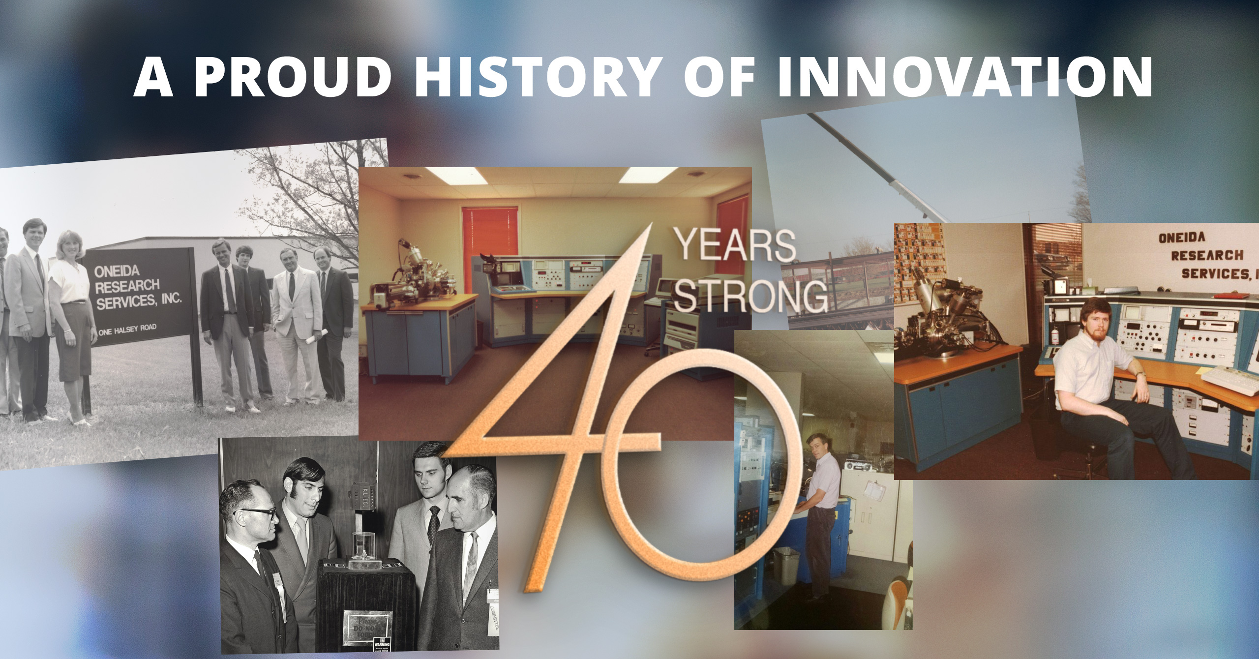A proud history of innovation - 40 years strong